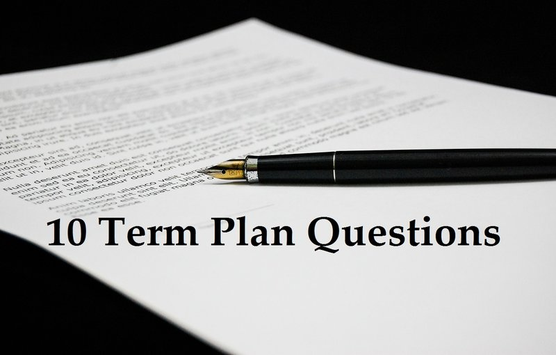 10 Important Questions You Should Ask Before Buying Term Insurance