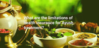 What are the limitations of health insurance for Ayush treatment?