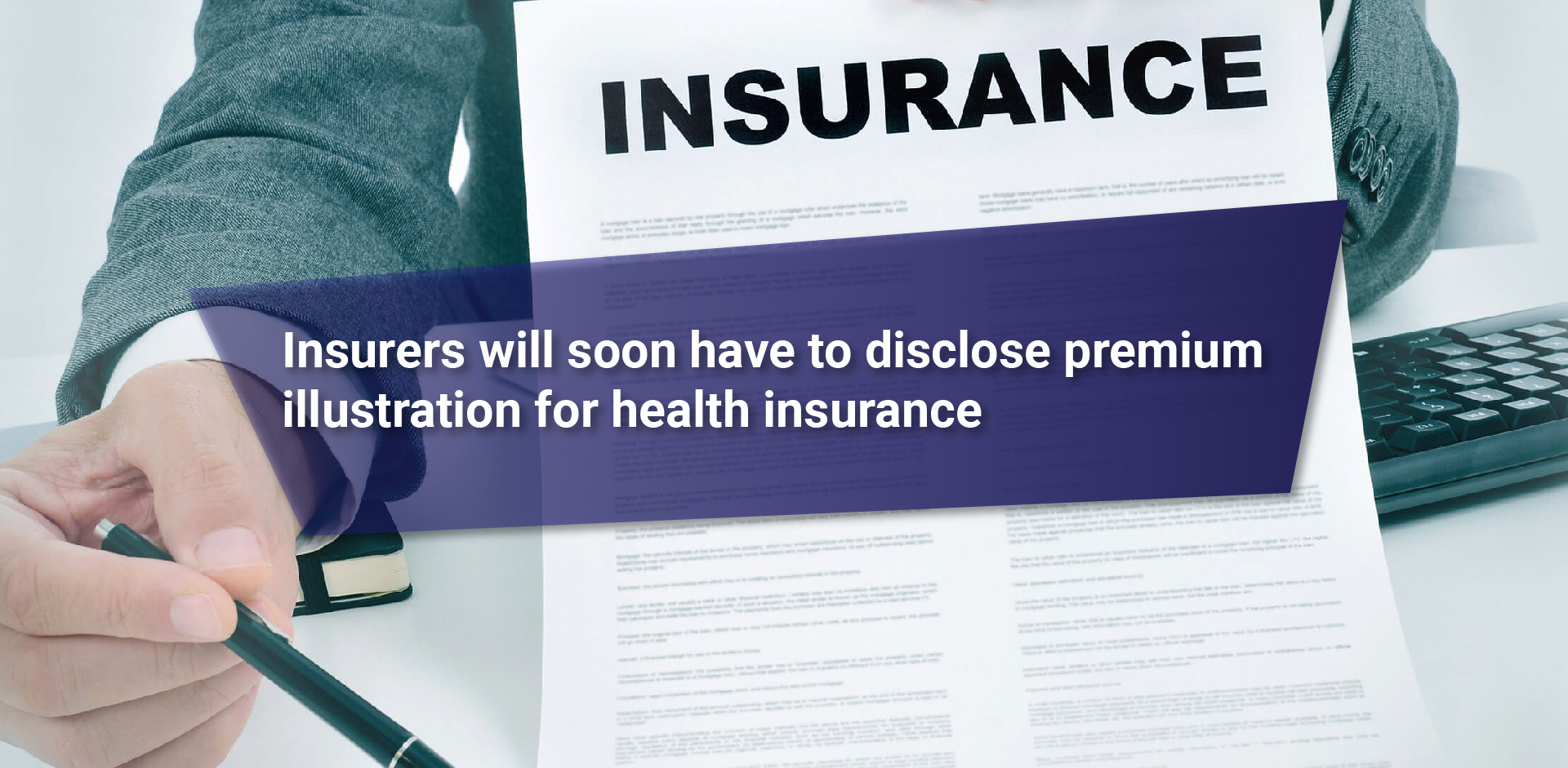 Insurers will soon have to disclose premium illustration for health insurance