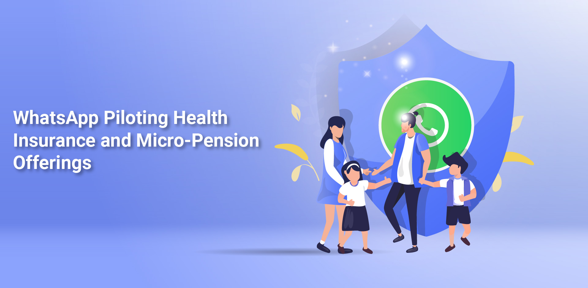 WhatsApp Piloting Health Insurance and Micro-Pension Offerings