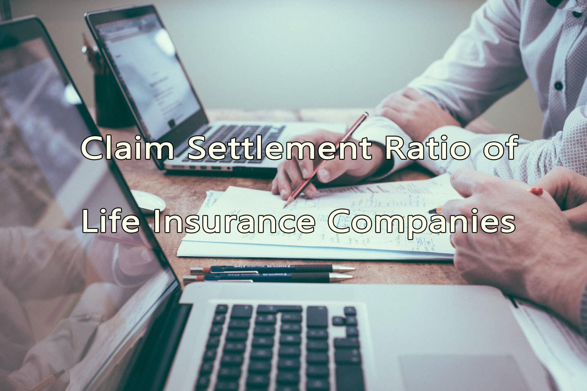 Claim Settlement Ratio of Life Insurance Companies in India 2021